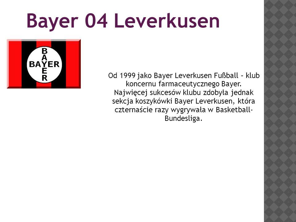 Bayer 04 Leverkusen Od 1999 jako Bayer Leverkusen Fußball – klub koncernu farmaceutycznego Bayer.