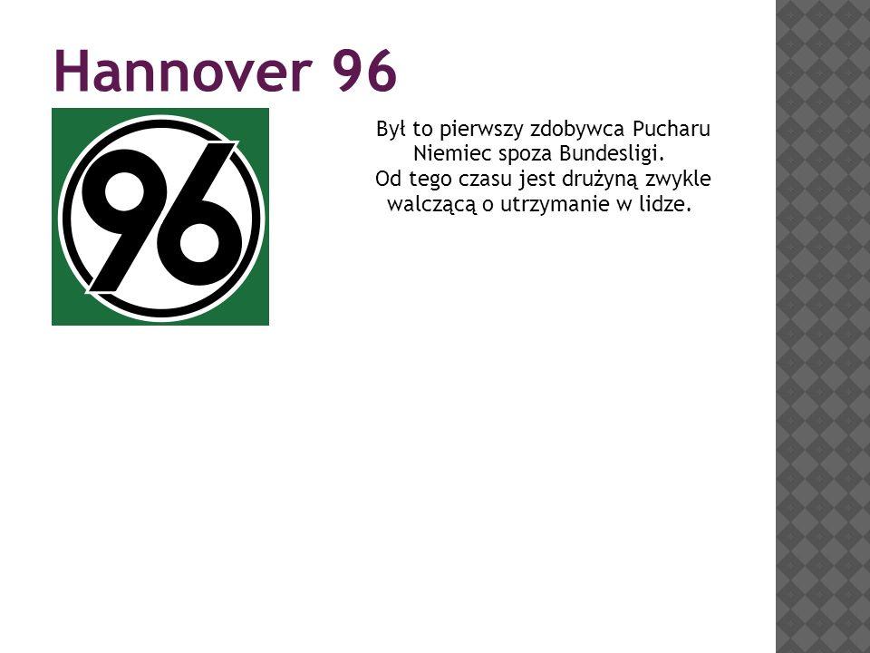 Hannover 96 Był to pierwszy zdobywca Pucharu Niemiec spoza Bundesligi. Od tego czasu jest drużyną zwykle walczącą o utrzymanie w lidze.