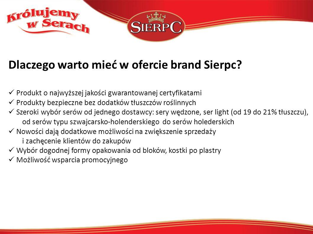 Dlaczego warto mieć w ofercie brand Sierpc? Produkt o najwyższej jakości gwarantowanej certyfikatami Produkty bezpieczne bez dodatków tłuszczów roślin