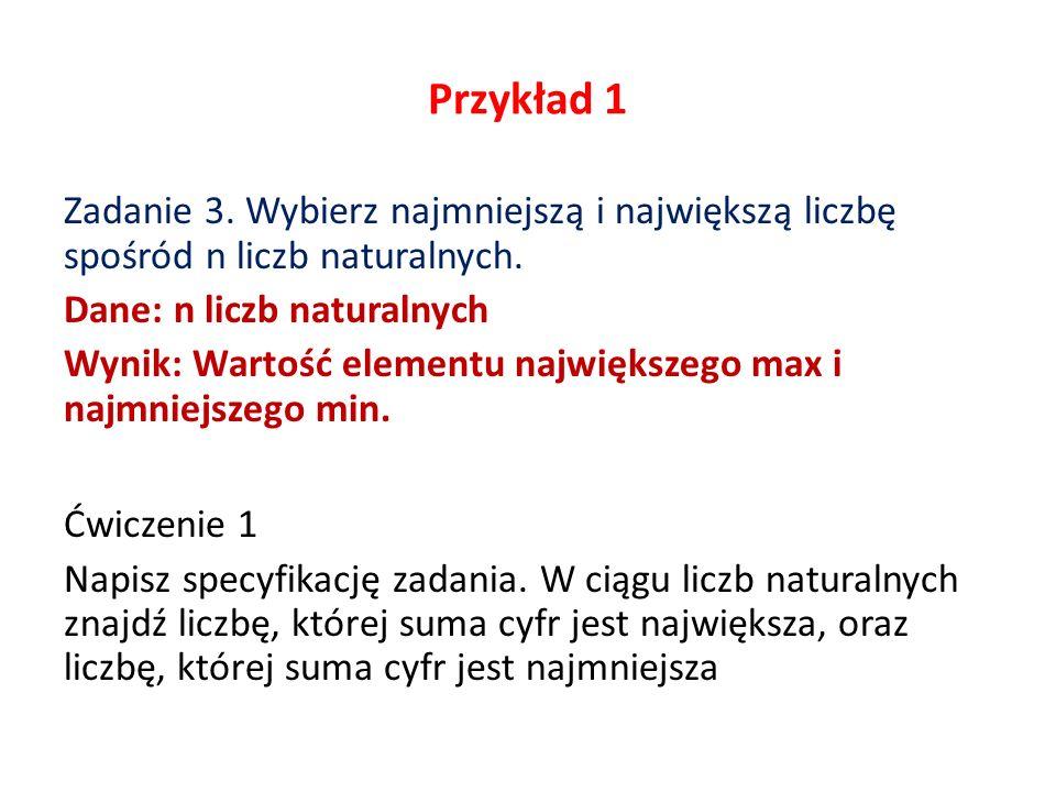 Przykład 1 Zadanie 3.Wybierz najmniejszą i największą liczbę spośród n liczb naturalnych.