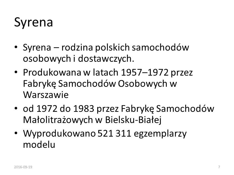 Syrena Syrena – rodzina polskich samochodów osobowych i dostawczych. Produkowana w latach 1957–1972 przez Fabrykę Samochodów Osobowych w Warszawie od