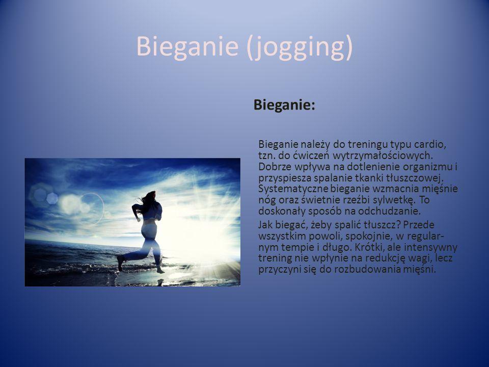 Bieganie (jogging) Bieganie: Bieganie należy do treningu typu cardio, tzn.