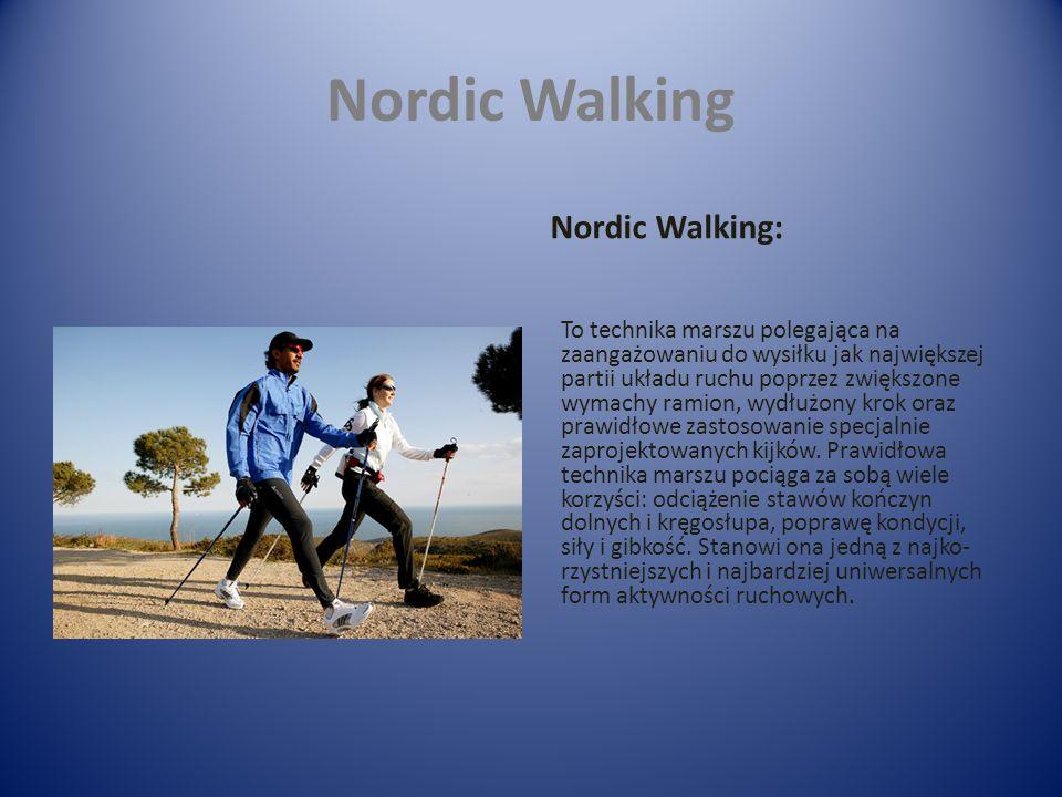 Nordic Walking Nordic Walking: To technika marszu polegająca na zaangażowaniu do wysiłku jak największej partii układu ruchu poprzez zwiększone wymachy ramion, wydłużony krok oraz prawidłowe zastosowanie specjalnie zaprojektowanych kijków.