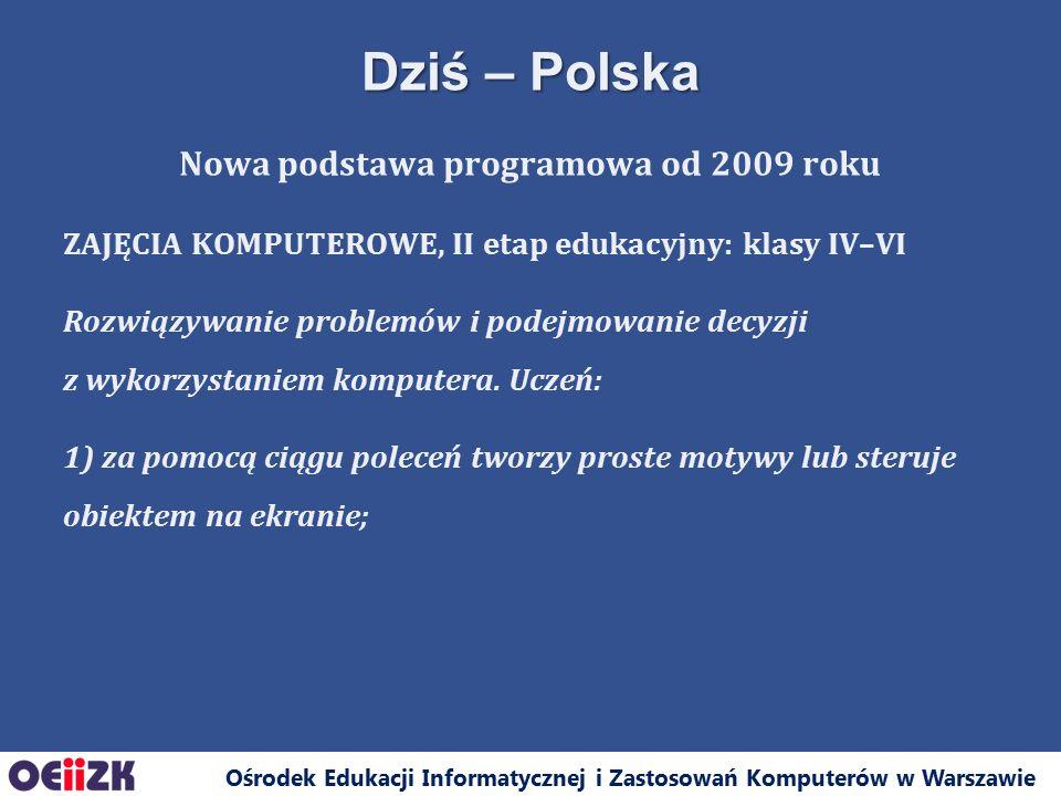 Ośrodek Edukacji Informatycznej i Zastosowań Komputerów w Warszawie Nowa podstawa programowa od 2009 roku ZAJĘCIA KOMPUTEROWE, II etap edukacyjny: kla