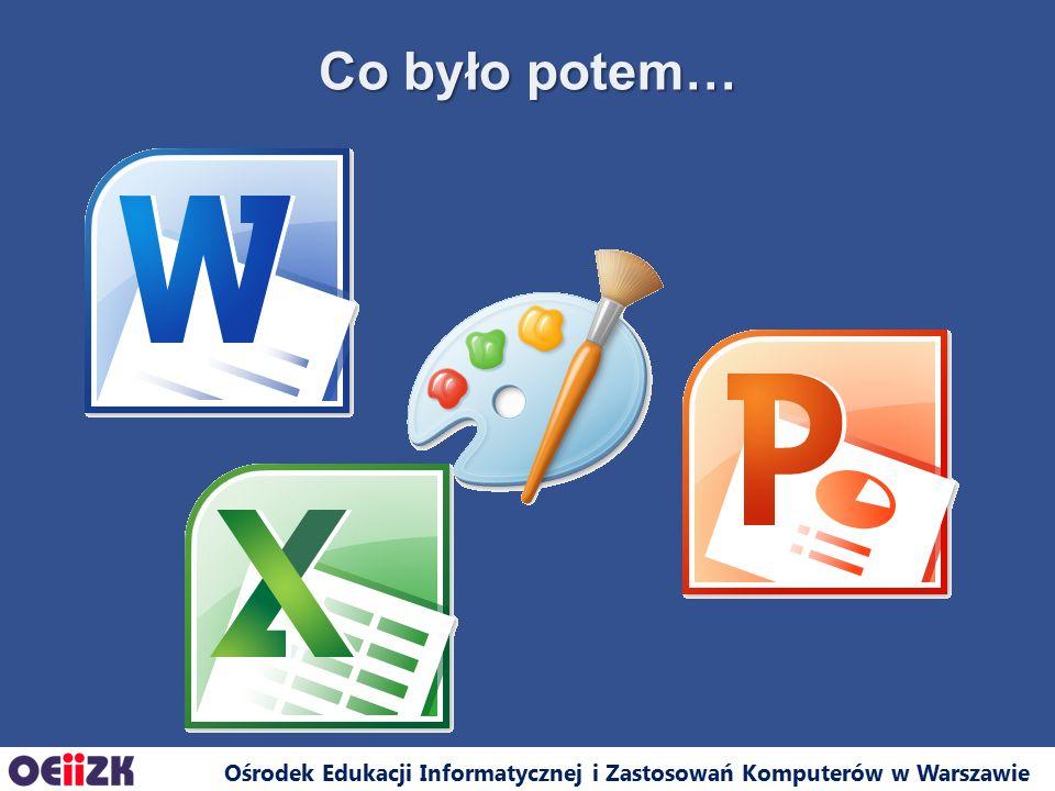 Ośrodek Edukacji Informatycznej i Zastosowań Komputerów w Warszawie Co było potem…