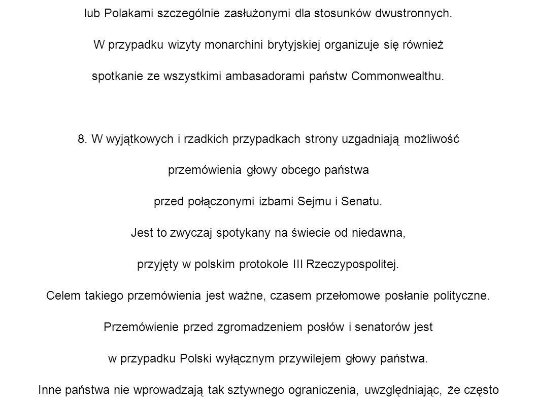 7. Spotkanie w ambasadzie własnego kraju ze współobywatelami mieszkającymi w Polsce lub Polakami szczególnie zasłużonymi dla stosunków dwustronnych. W