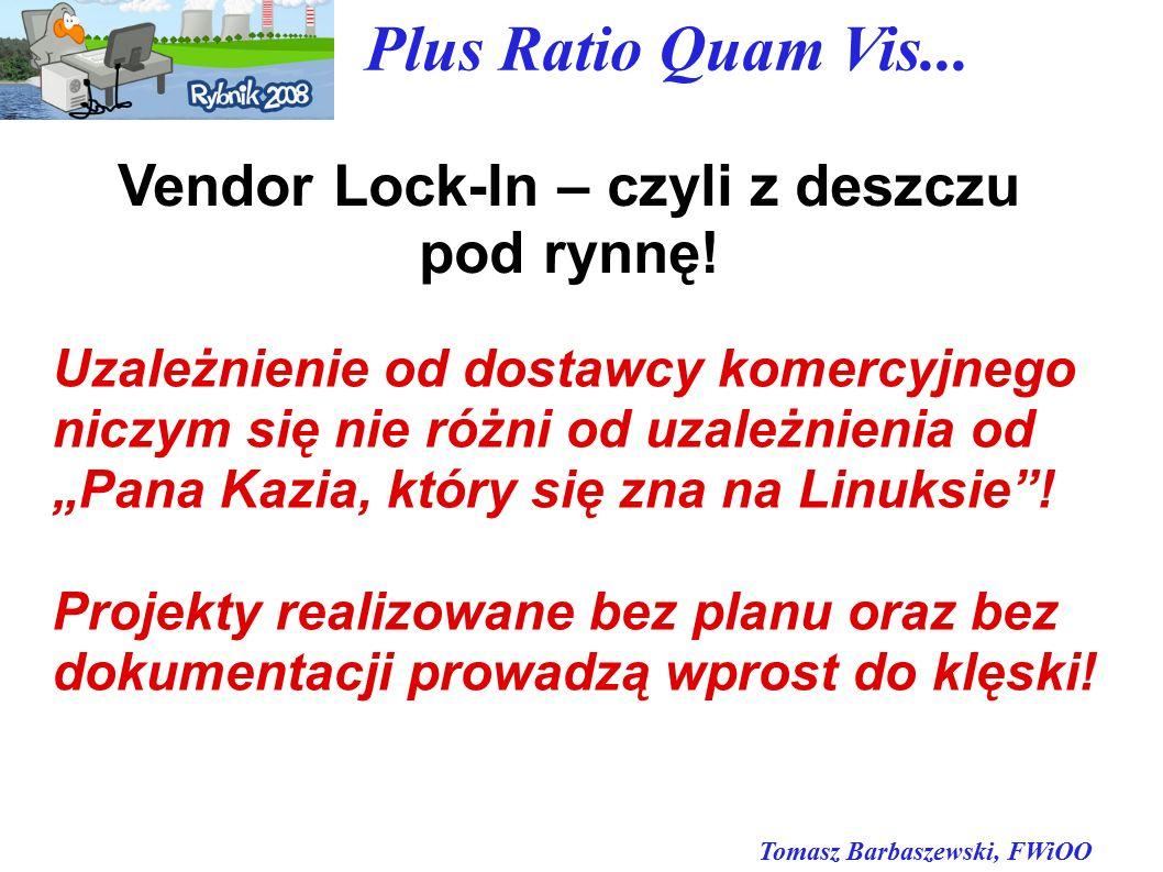 Tomasz Barbaszewski, FWiOO Plus Ratio Quam Vis... Vendor Lock-In – czyli z deszczu pod rynnę.