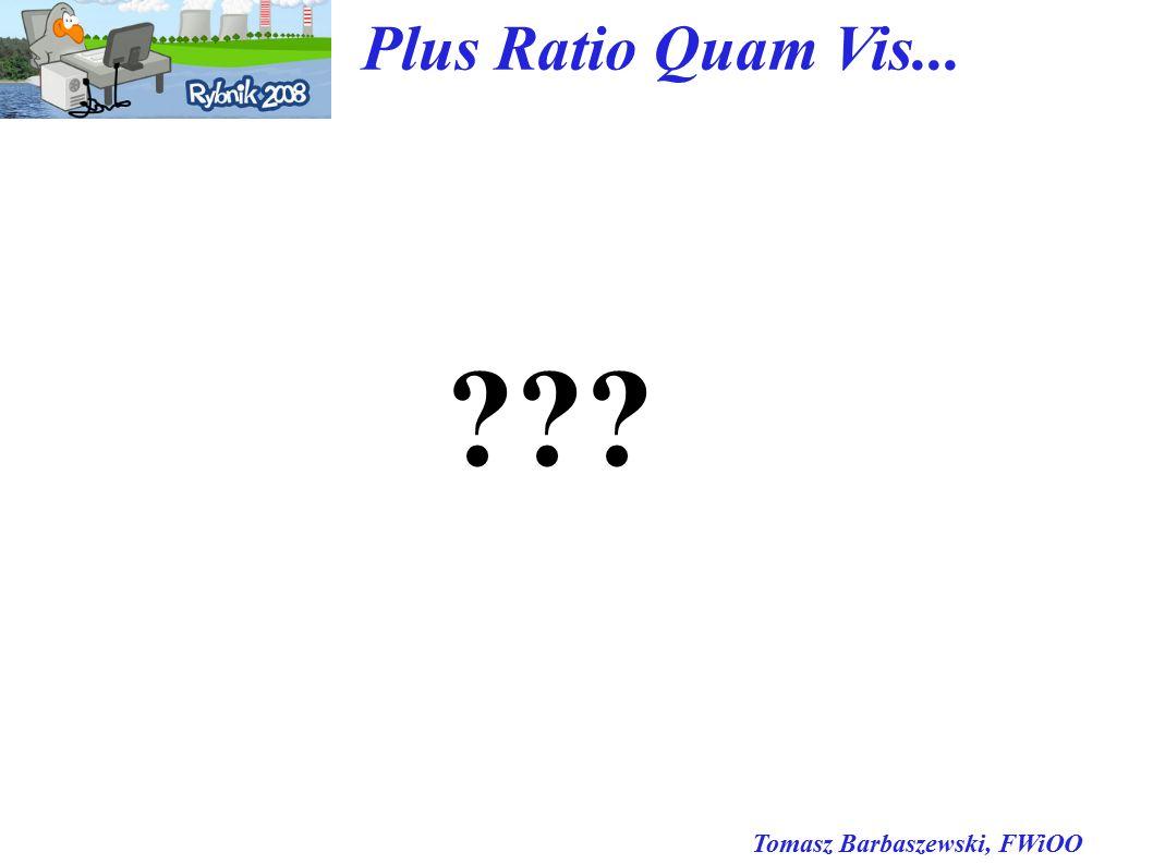 Tomasz Barbaszewski, FWiOO Plus Ratio Quam Vis...