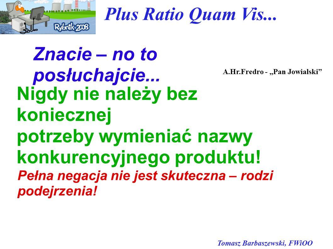 Tomasz Barbaszewski, FWiOO Plus Ratio Quam Vis... Znacie – no to posłuchajcie...