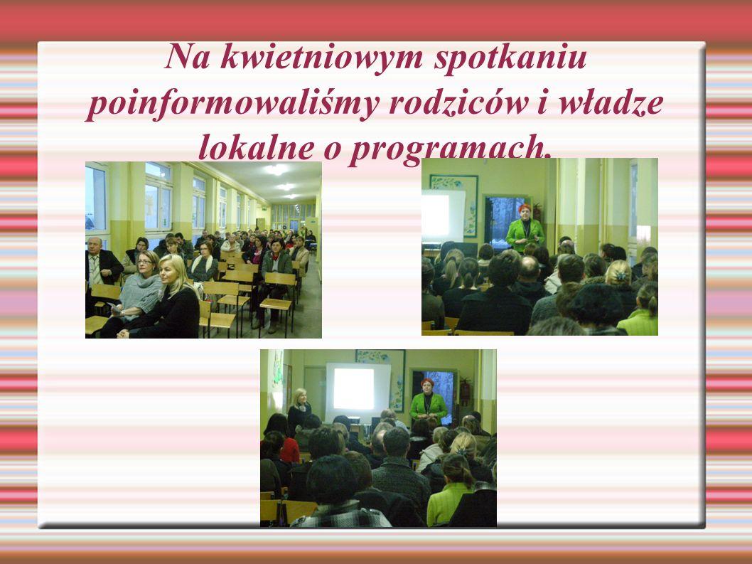 Na kwietniowym spotkaniu poinformowaliśmy rodziców i władze lokalne o programach.