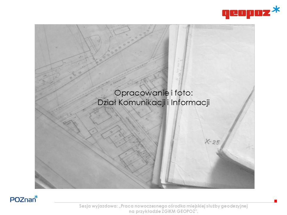 """Sesja wyjazdowa: """"Praca nowoczesnego ośrodka miejskiej służby geodezyjnej na przykładzie ZGiKM GEOPOZ ."""