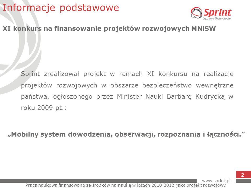 www.sprint.pl 3 W skład konsorcjum wchodzili: lider: Akademia Morska w Gdyni członkowie: Sprint S.