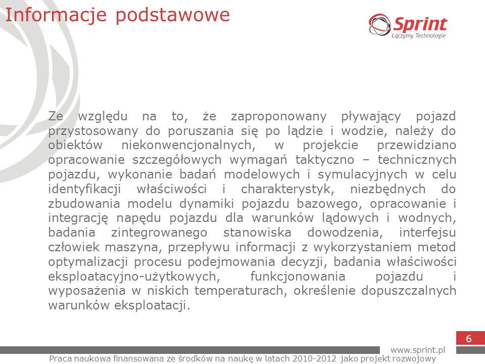 www.sprint.pl 7 W ramach projektu przeprowadzone zostały badania certyfikujące w celu uzyskania certyfikatu bezpieczeństwa dla warunków lądowych i wodnych.