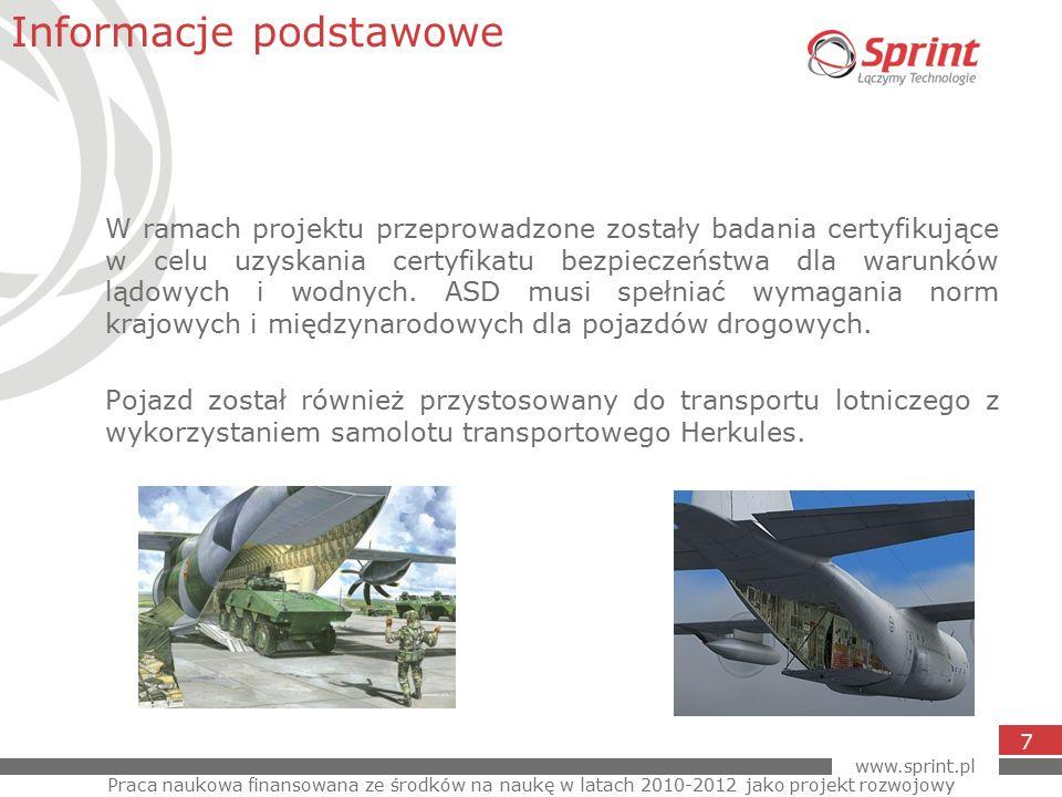 www.sprint.pl 8 Projekt rozpoczął się w czwartym kwartale 2010 roku.