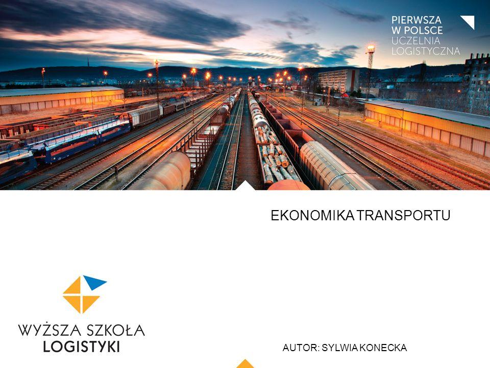 TYTUŁ PREZENTACJI: EKONOMIKA TRANSPORTU AUTOR: SYLWIA KONECKA rok akademicki 2015/2016 Sylwia.Konecka@wsl.com.pl (061) 850 47 86 Dyżury w KPL, pokój 111 EKONOMIKA TRANSPORTU