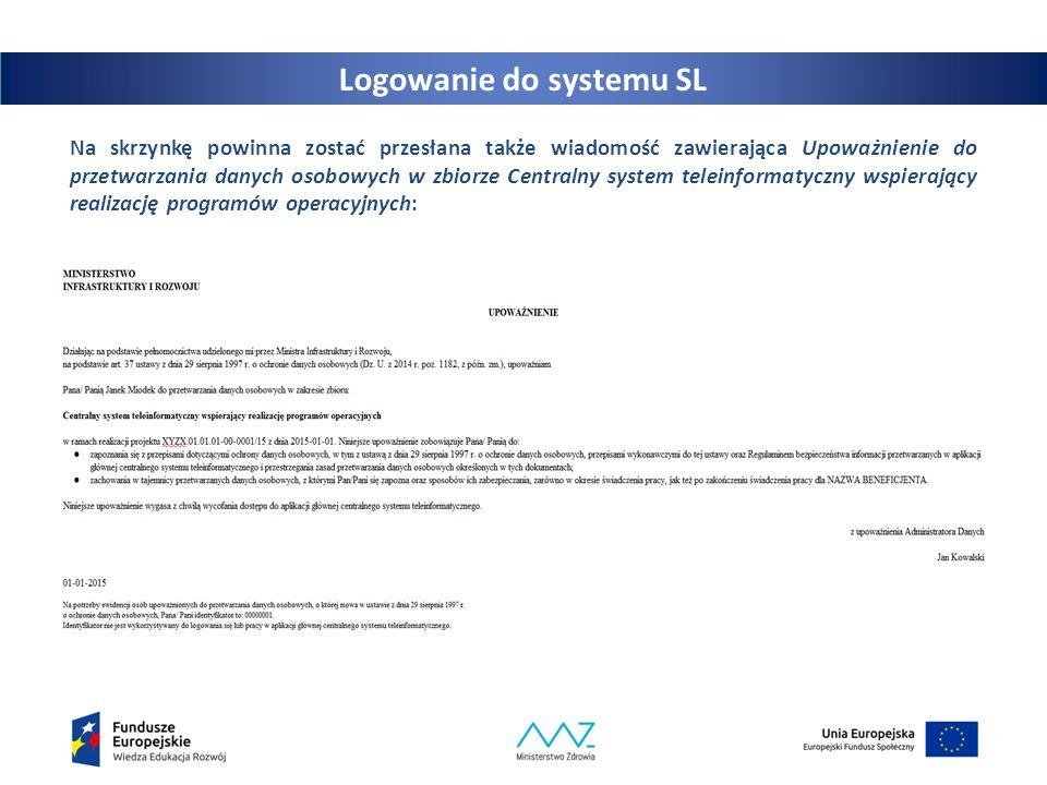 12 Logowanie do systemu SL Na skrzynkę powinna zostać przesłana także wiadomość zawierająca Upoważnienie do przetwarzania danych osobowych w zbiorze C