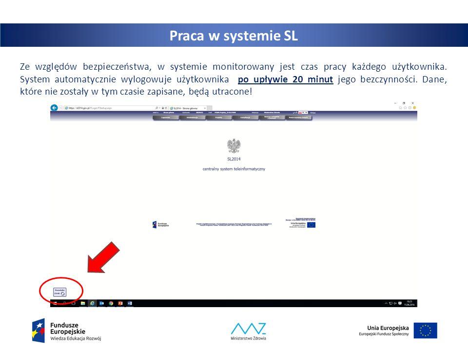 15 Ze względów bezpieczeństwa, w systemie monitorowany jest czas pracy każdego użytkownika. System automatycznie wylogowuje użytkownika po upływie 20