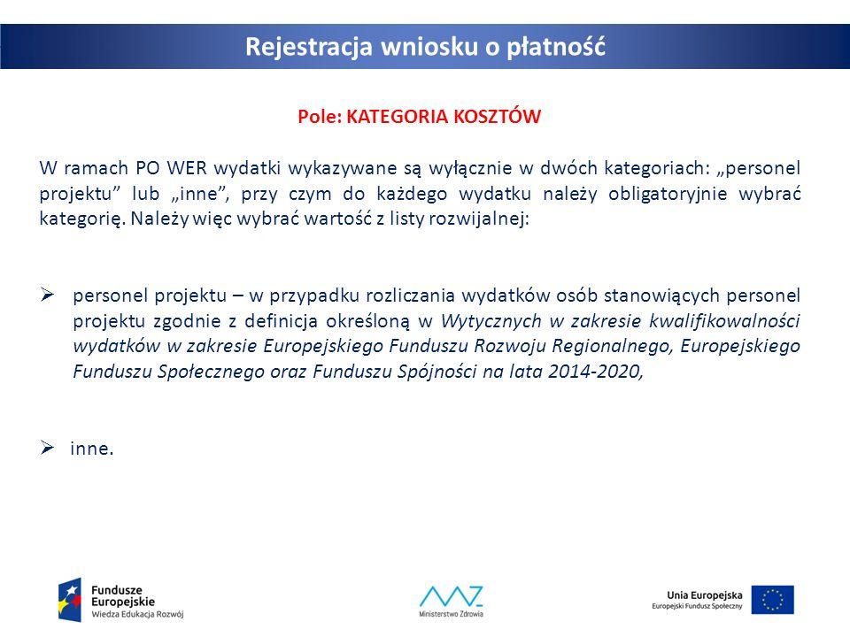 """Pole: KATEGORIA KOSZTÓW W ramach PO WER wydatki wykazywane są wyłącznie w dwóch kategoriach: """"personel projektu"""" lub """"inne"""", przy czym do każdego wyda"""