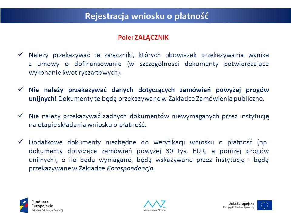 29 Pole: ZAŁĄCZNIK Należy przekazywać te załączniki, których obowiązek przekazywania wynika z umowy o dofinansowanie (w szczególności dokumenty potwie