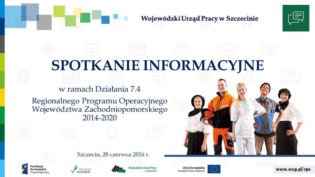 www.wup.pl/rpo SPOTKANIE INFORMACYJNE w ramach Działania 7.4 Regionalnego Programu Operacyjnego Województwa Zachodniopomorskiego 2014-2020 Szczecin, 28 czerwca 2016 r.