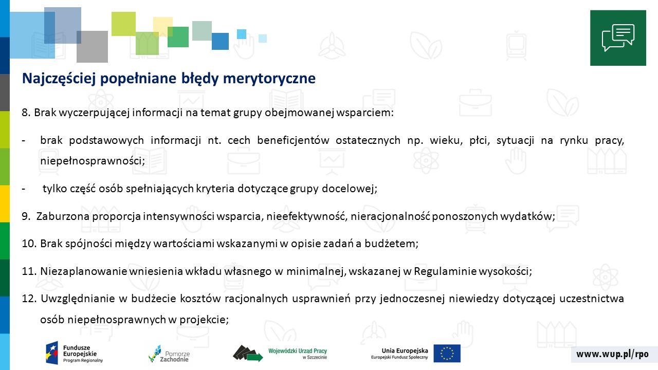 www.wup.pl/rpo Najczęściej popełniane błędy merytoryczne 8.