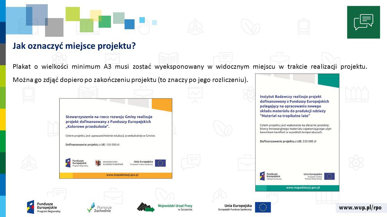 www.wup.pl/rpo Jak oznaczyć miejsce projektu.