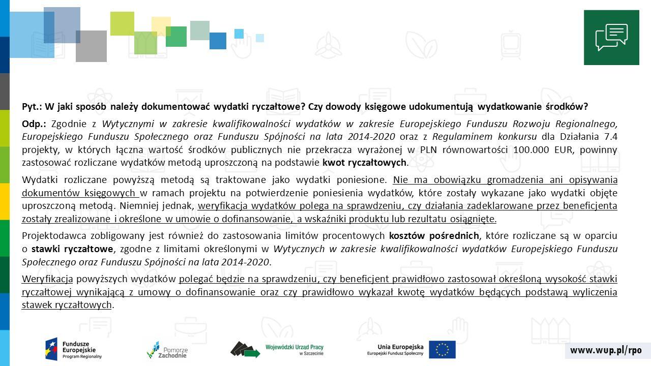 www.wup.pl/rpo Pyt.: W jaki sposób należy dokumentować wydatki ryczałtowe.