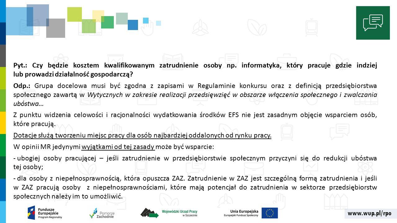 www.wup.pl/rpo Pyt.: Czy będzie kosztem kwalifikowanym zatrudnienie osoby np.