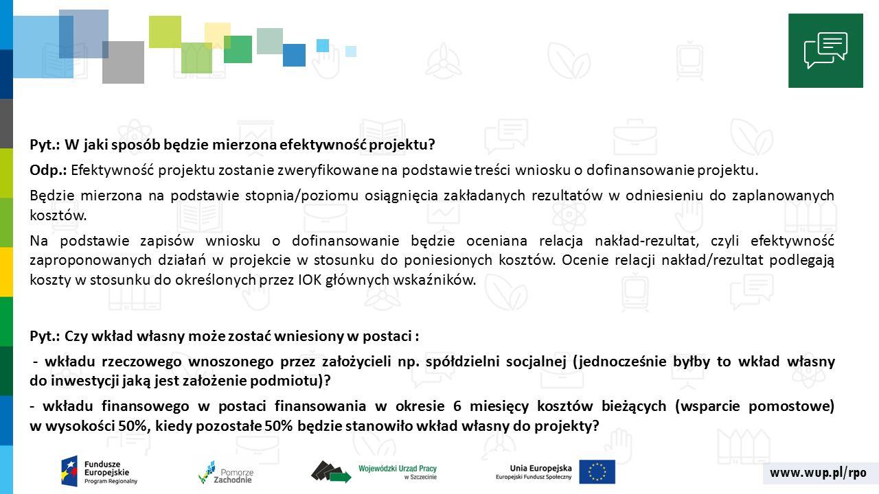 www.wup.pl/rpo Pyt.: W jaki sposób będzie mierzona efektywność projektu.