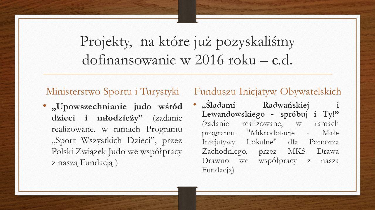 """Projekty, na które już pozyskaliśmy dofinansowanie w 2016 roku – c.d. Ministerstwo Sportu i Turystyki """"Upowszechnianie judo wśród dzieci i młodzieży"""""""
