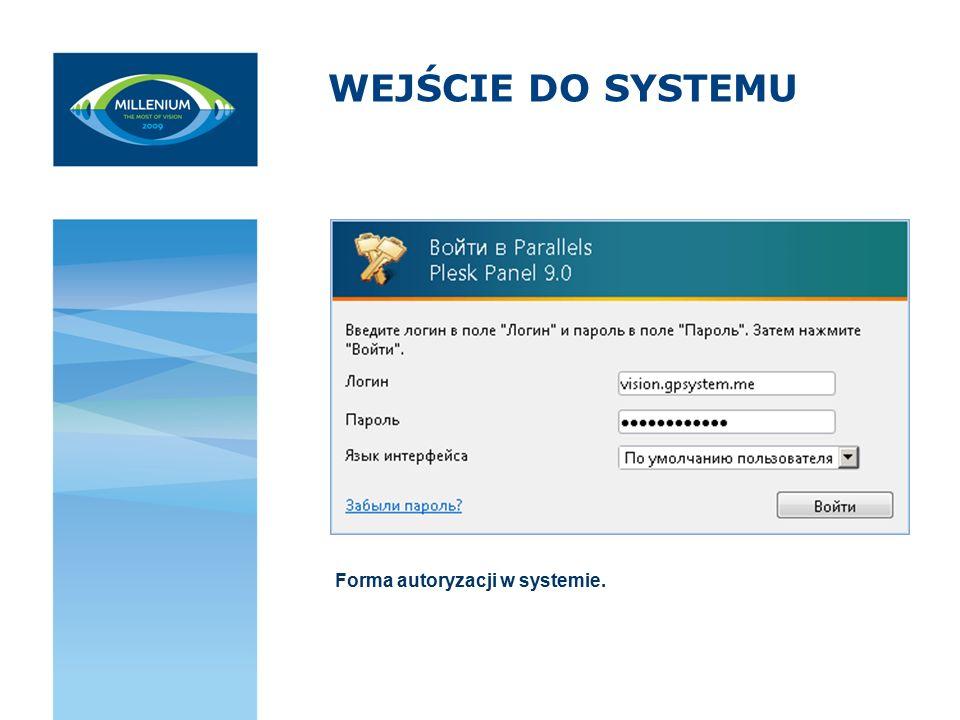 WEJŚCIE DO SYSTEMU Forma autoryzacji w systemie.