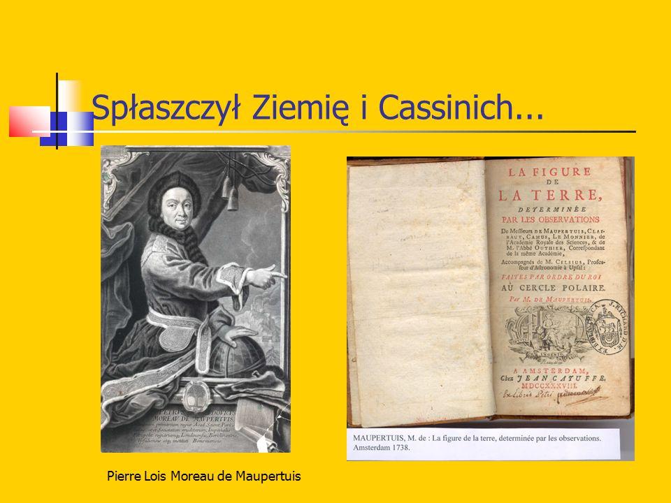 Spłaszczył Ziemię i Cassinich... Pierre Lois Moreau de Maupertuis
