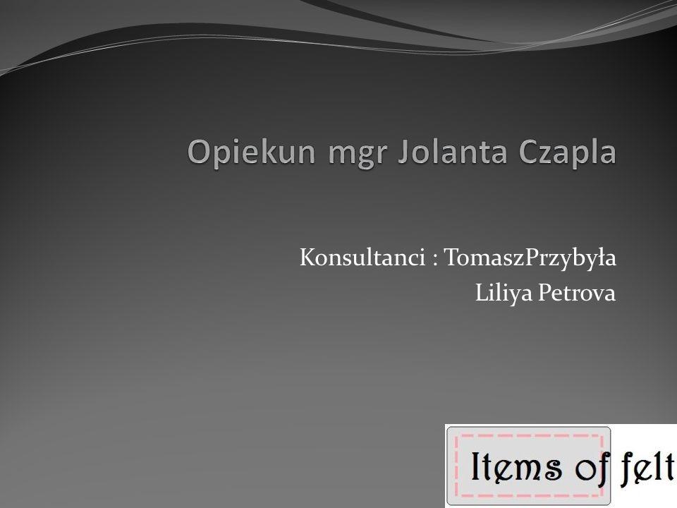 Konsultanci : TomaszPrzybyła Liliya Petrova