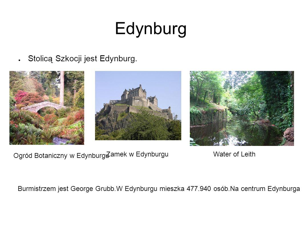 Edynburg ● Stolicą Szkocji jest Edynburg.