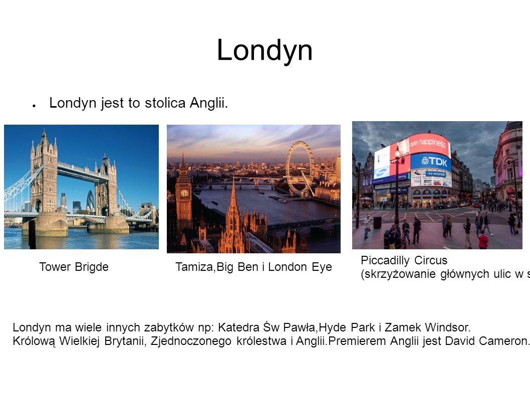 Londyn ● Londyn jest to stolica Anglii.