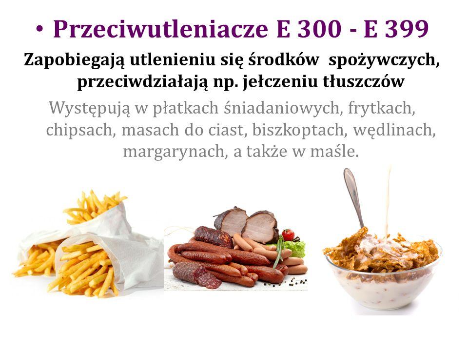 Przeciwutleniacze E 300 - E 399 Zapobiegają utlenieniu się środków spożywczych, przeciwdziałają np.