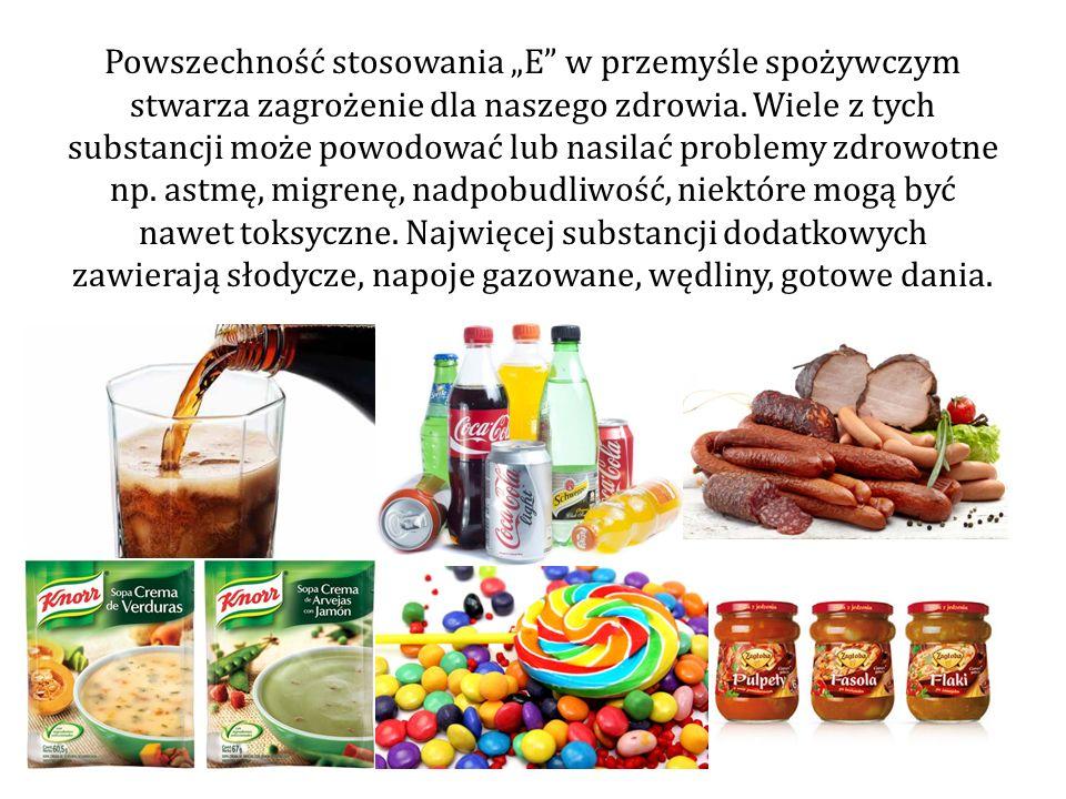 """Powszechność stosowania """"E w przemyśle spożywczym stwarza zagrożenie dla naszego zdrowia."""