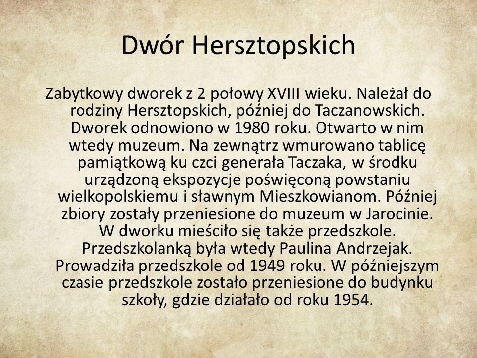Dwór Hersztopskich Zabytkowy dworek z 2 połowy XVIII wieku.