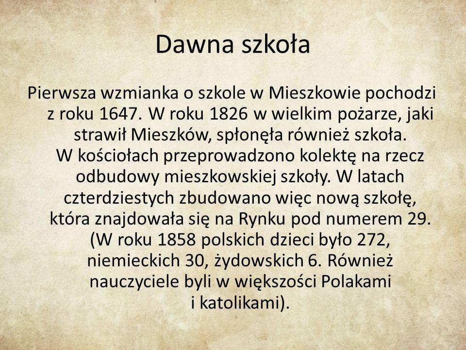 Dawna szkoła Pierwsza wzmianka o szkole w Mieszkowie pochodzi z roku 1647.