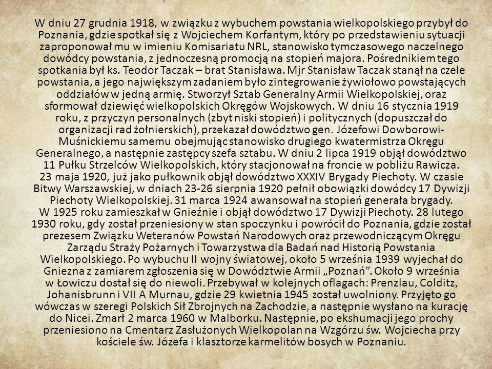 W dniu 27 grudnia 1918, w związku z wybuchem powstania wielkopolskiego przybył do Poznania, gdzie spotkał się z Wojciechem Korfantym, który po przedstawieniu sytuacji zaproponował mu w imieniu Komisariatu NRL, stanowisko tymczasowego naczelnego dowódcy powstania, z jednoczesną promocją na stopień majora.