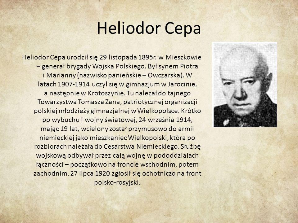 Heliodor Cepa Heliodor Cepa urodził się 29 listopada 1895r.