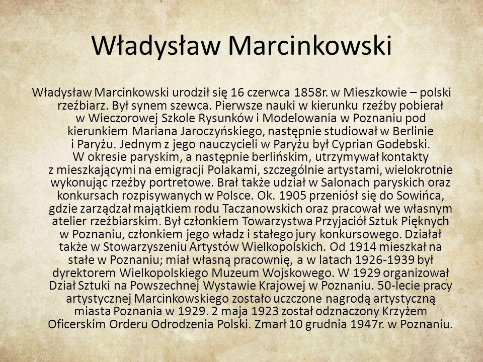 Władysław Marcinkowski Władysław Marcinkowski urodził się 16 czerwca 1858r.