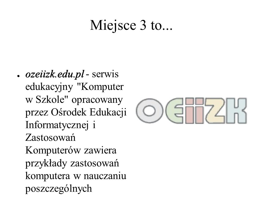 Miejsce 3 to...