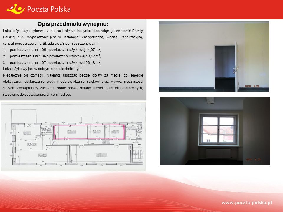 Opis przedmiotu wynajmu: Lokal użytkowy usytuowany jest na I piętrze budynku stanowiącego własność Poczty Polskiej S.A.