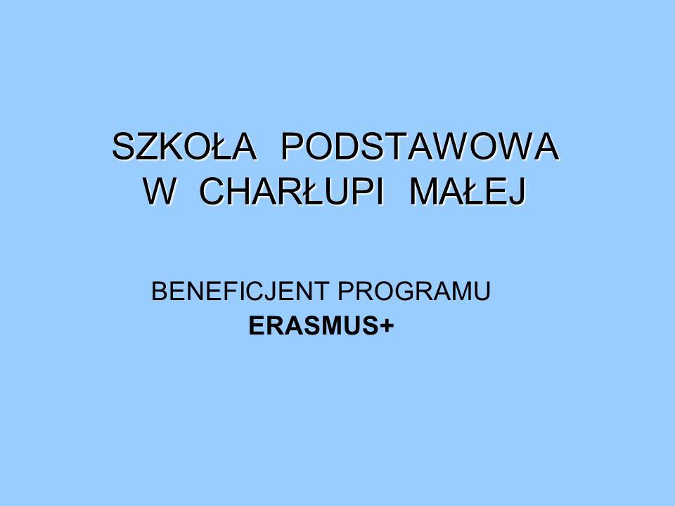 SZKOŁA PODSTAWOWA W CHARŁUPI MAŁEJ BENEFICJENT PROGRAMU ERASMUS+