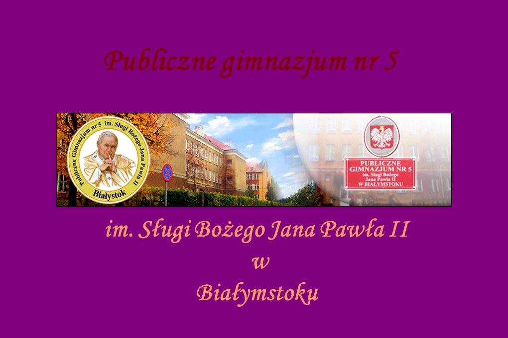 Publiczne gimnazjum nr 5 im. Sługi Bożego Jana Pawła II w Białymstoku
