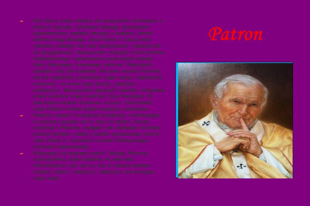 Patron Rok temu, kiedy dotarła do wszystkich informacja o śmierci papieża, młodzież naszego gimnazjum spontanicznie podjęła decyzję o nadaniu szkole imienia Sługi Bożego Jana Pawła II.