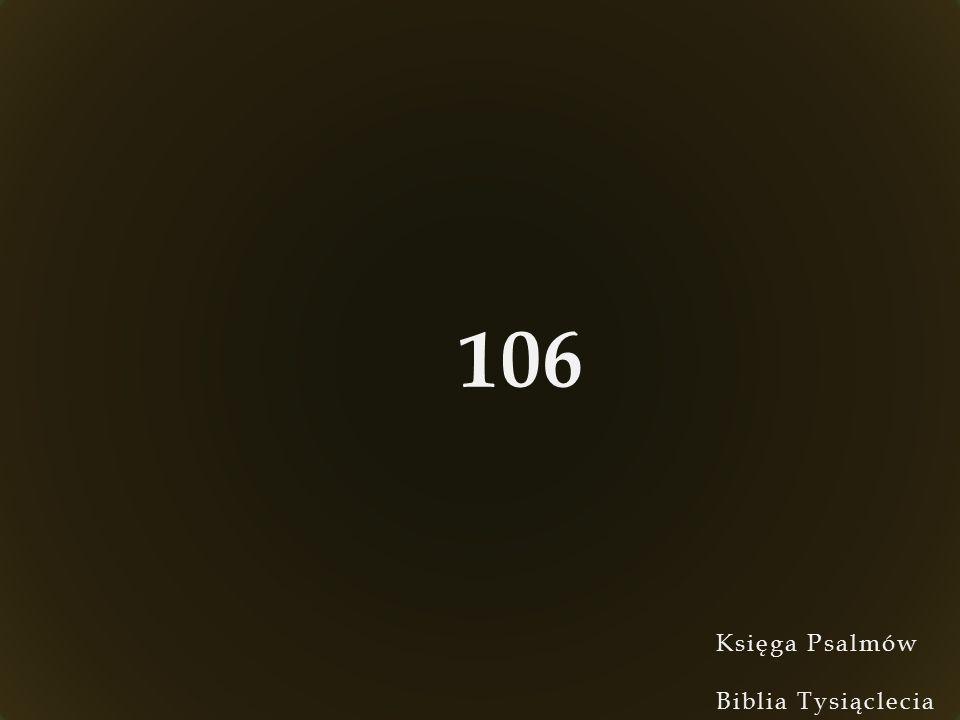 Księga Psalmów Biblia Tysiąclecia 106