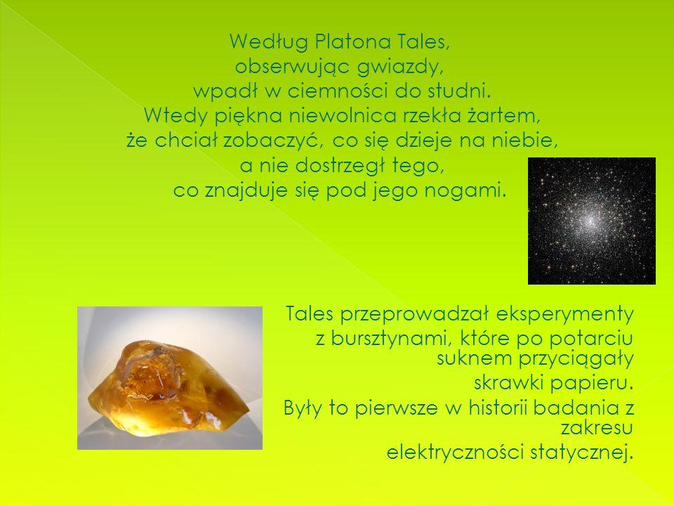 Według Platona Tales, obserwując gwiazdy, wpadł w ciemności do studni.