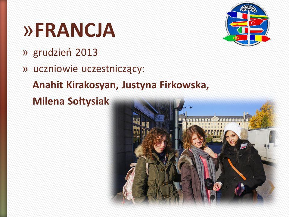 » FRANCJA » grudzień 2013 » uczniowie uczestniczący: Anahit Kirakosyan, Justyna Firkowska, Milena Sołtysiak
